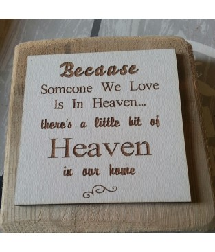 """Steigerhouten tekstbordje met de tekst """"Because Heaven'"""