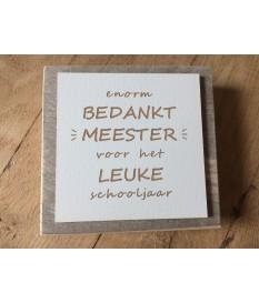 Steigerhouten tekstbordje met de tekst 'enorm bedankt meester...'